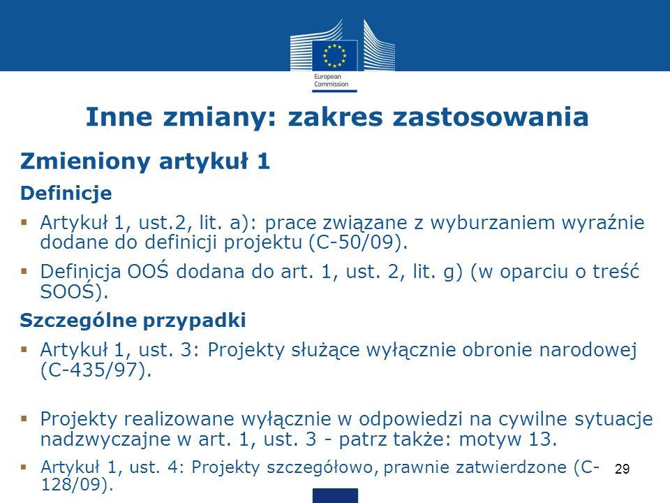 Inne zmiany: zakres zastosowania Zmieniony artykuł 1 Definicje Artykuł 1, ust.2, lit. a): prace związane z wyburzaniem wyraźnie dodane do definicji pr
