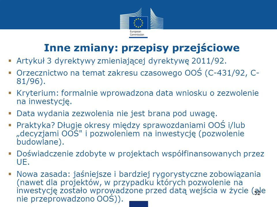 Inne zmiany: przepisy przejściowe Artykuł 3 dyrektywy zmieniającej dyrektywę 2011/92. Orzecznictwo na temat zakresu czasowego OOŚ (C-431/92, C- 81/96)