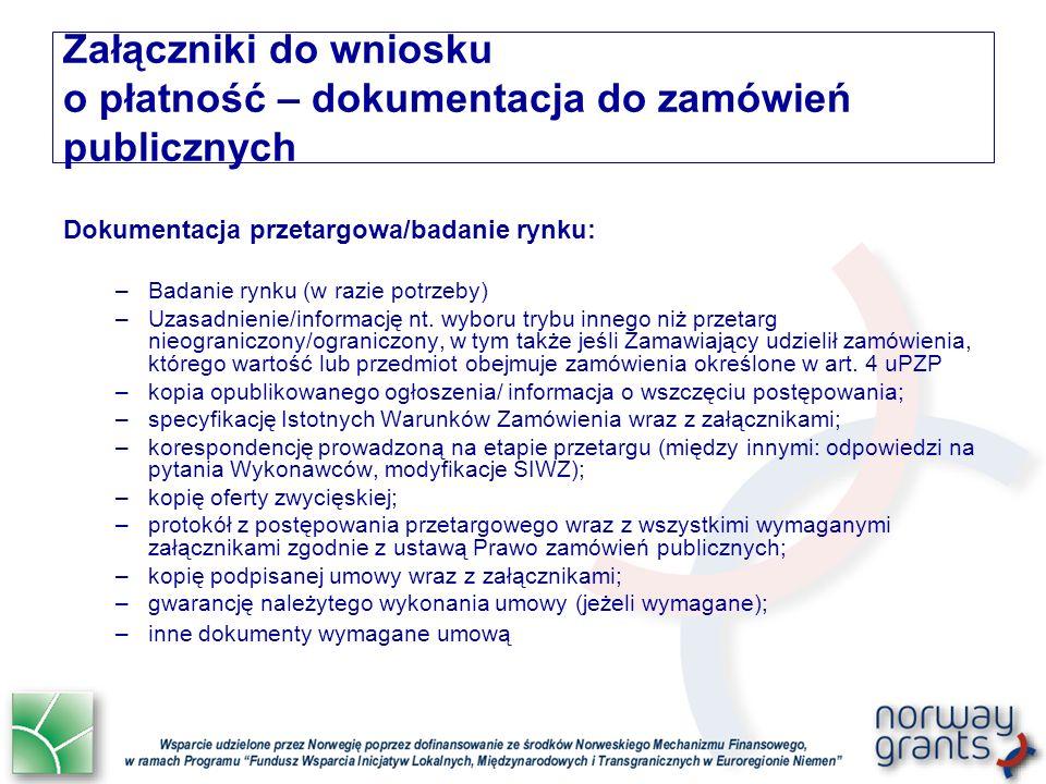 Dokumentacja przetargowa/badanie rynku: –Badanie rynku (w razie potrzeby) –Uzasadnienie/informację nt.