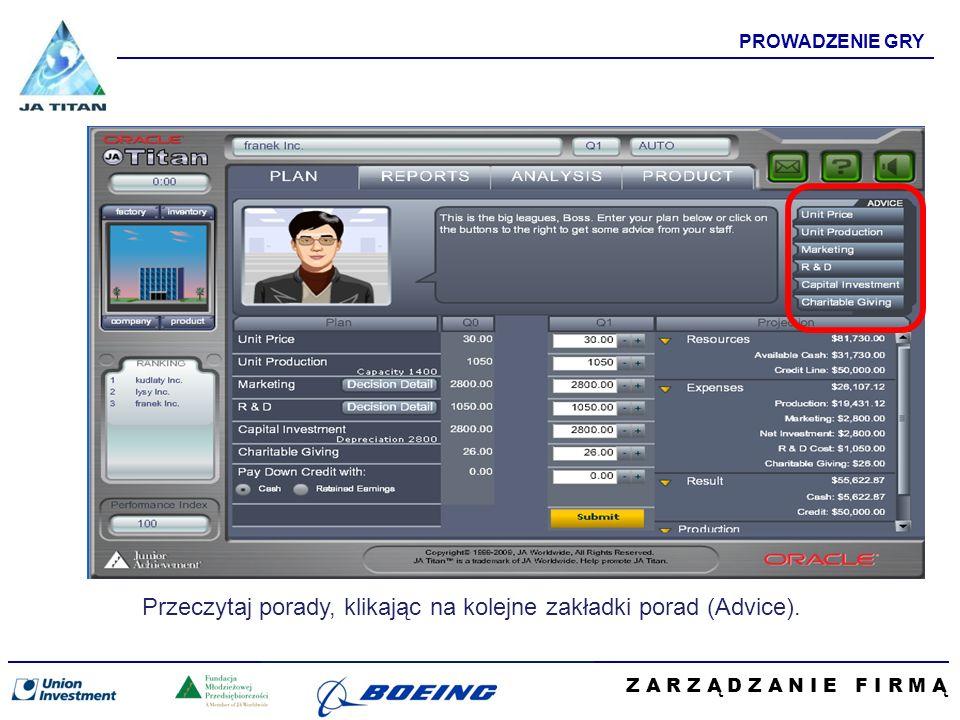 Z A R Z Ą D Z A N I E F I R M Ą PROWADZENIE GRY Przeczytaj porady, klikając na kolejne zakładki porad (Advice).