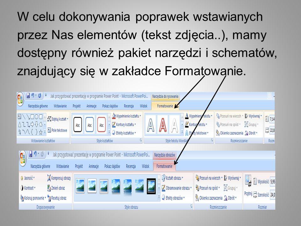 W celu dokonywania poprawek wstawianych przez Nas elementów (tekst zdjęcia..), mamy dostępny również pakiet narzędzi i schematów, znajdujący się w zakładce Formatowanie.