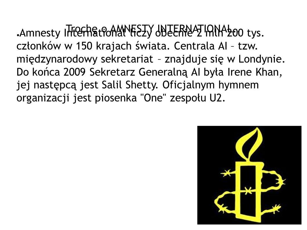 Amnesty International liczy obecnie 2 mln 200 tys. członków w 150 krajach świata. Centrala AI – tzw. międzynarodowy sekretariat – znajduje się w Londy