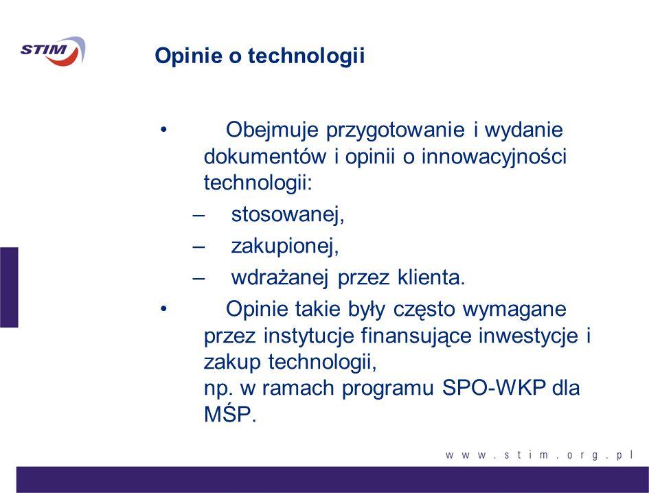 Opinie o technologii Obejmuje przygotowanie i wydanie dokumentów i opinii o innowacyjności technologii: –stosowanej, –zakupionej, –wdrażanej przez kli