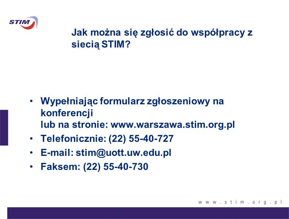 Jak można się zgłosić do współpracy z siecią STIM? Wypełniając formularz zgłoszeniowy na konferencji lub na stronie: www.warszawa.stim.org.pl Telefoni