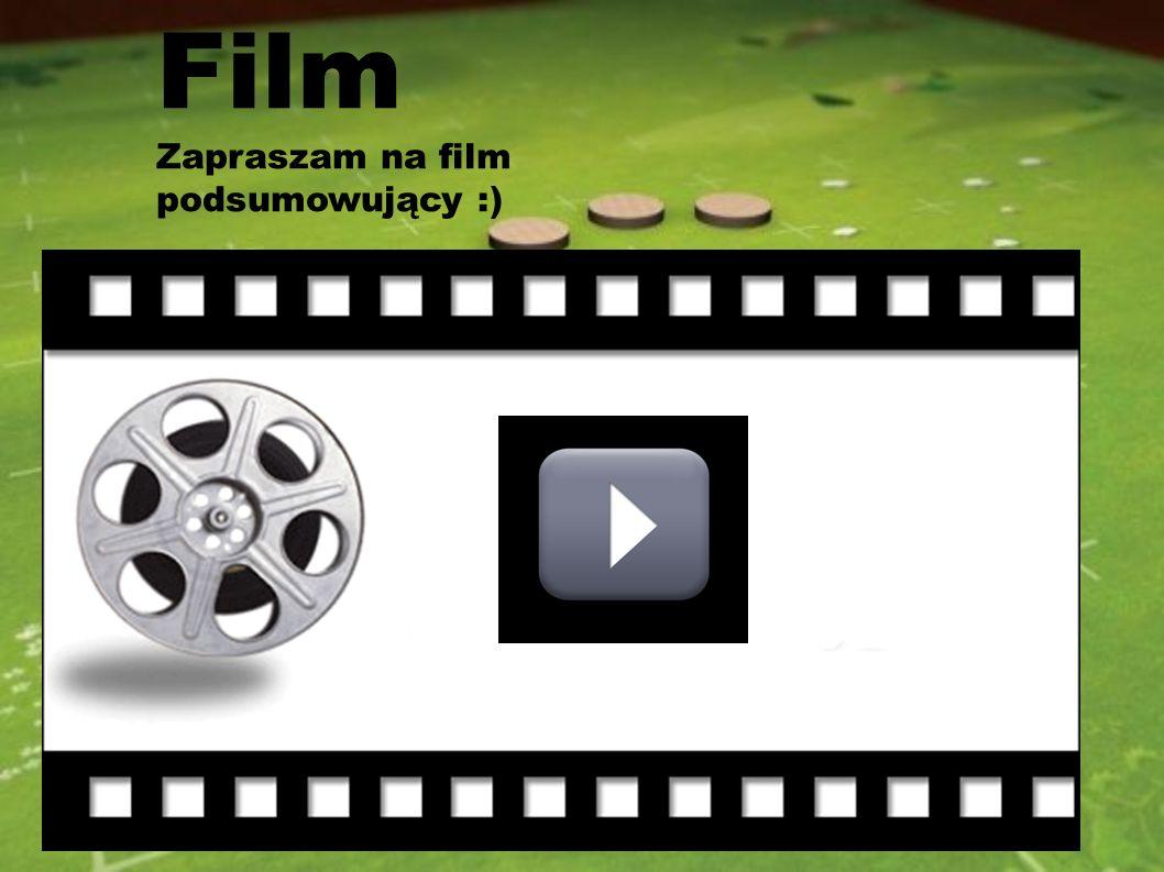 Film Zapraszam na film podsumowujący :)
