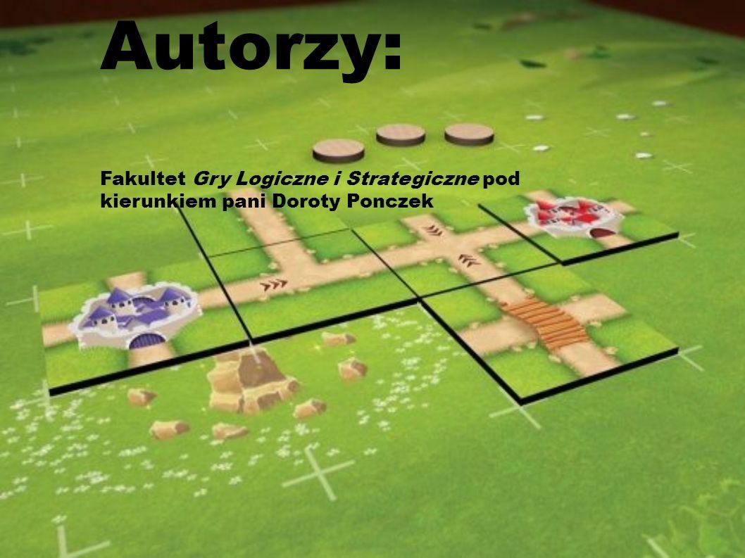 Autorzy: Fakultet Gry Logiczne i Strategiczne pod kierunkiem pani Doroty Ponczek
