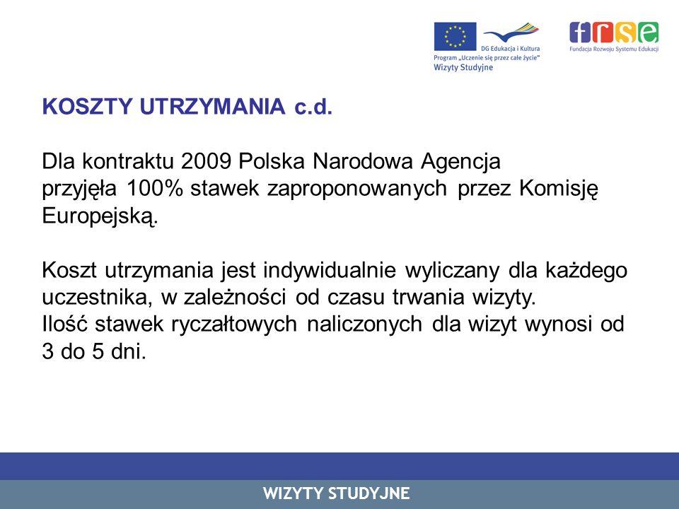 KOSZTY UTRZYMANIA c.d. Dla kontraktu 2009 Polska Narodowa Agencja przyjęła 100% stawek zaproponowanych przez Komisję Europejską. Koszt utrzymania jest