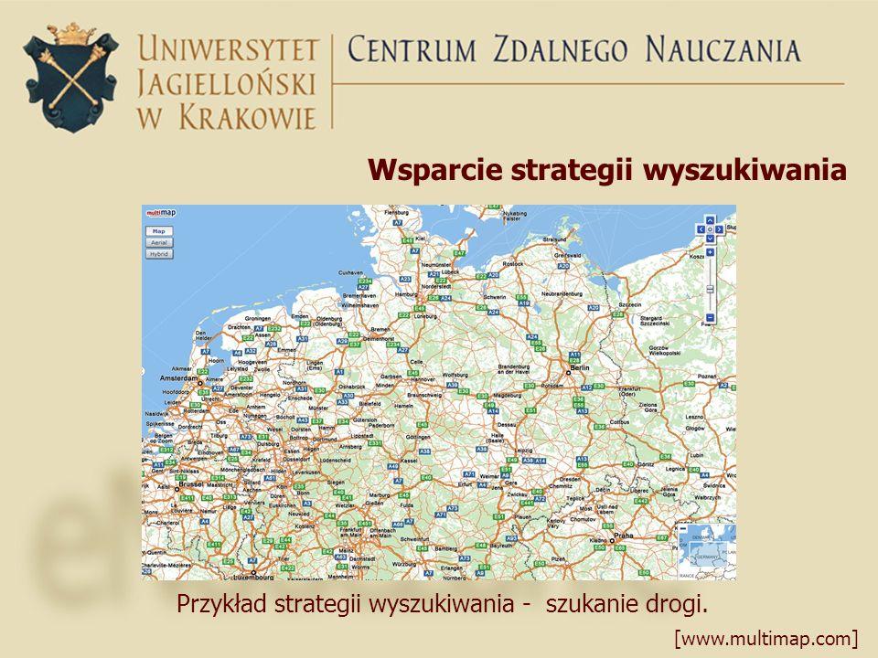 Wsparcie strategii wyszukiwania [www.multimap.com] Przykład strategii wyszukiwania - szukanie drogi.