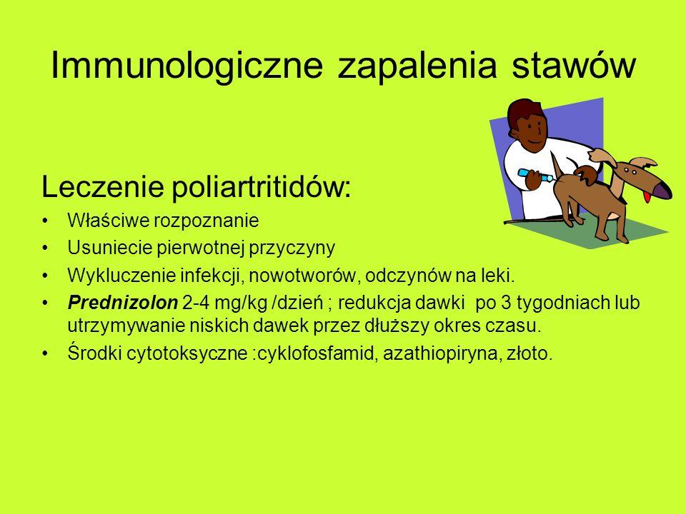 Immunologiczne zapalenia stawów Leczenie poliartritidów: Właściwe rozpoznanie Usuniecie pierwotnej przyczyny Wykluczenie infekcji, nowotworów, odczynów na leki.
