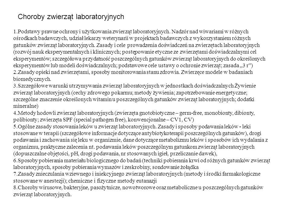 1.Podstawy prawne ochrony i użytkowania zwierząt laboratoryjnych. Nadzór nad wiwariami w różnych ośrodkach badawczych, udział lekarzy weterynarii w pr