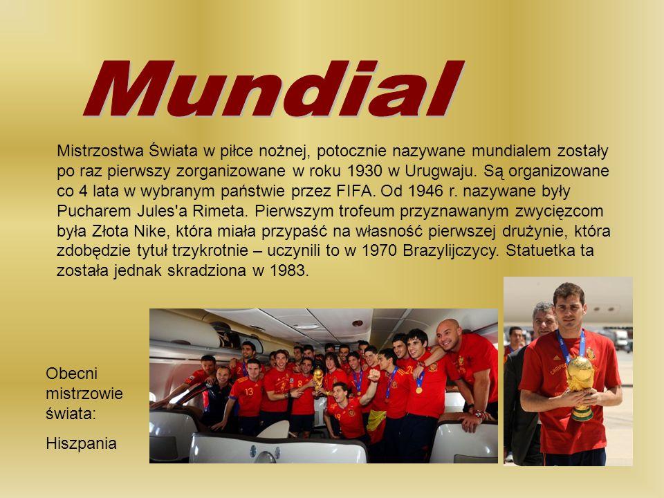 Mistrzostwa Świata w piłce nożnej, potocznie nazywane mundialem zostały po raz pierwszy zorganizowane w roku 1930 w Urugwaju. Są organizowane co 4 lat