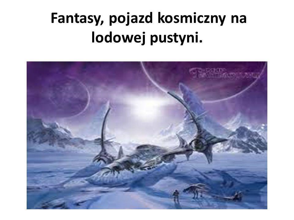 Fantasy, pojazd kosmiczny na lodowej pustyni.