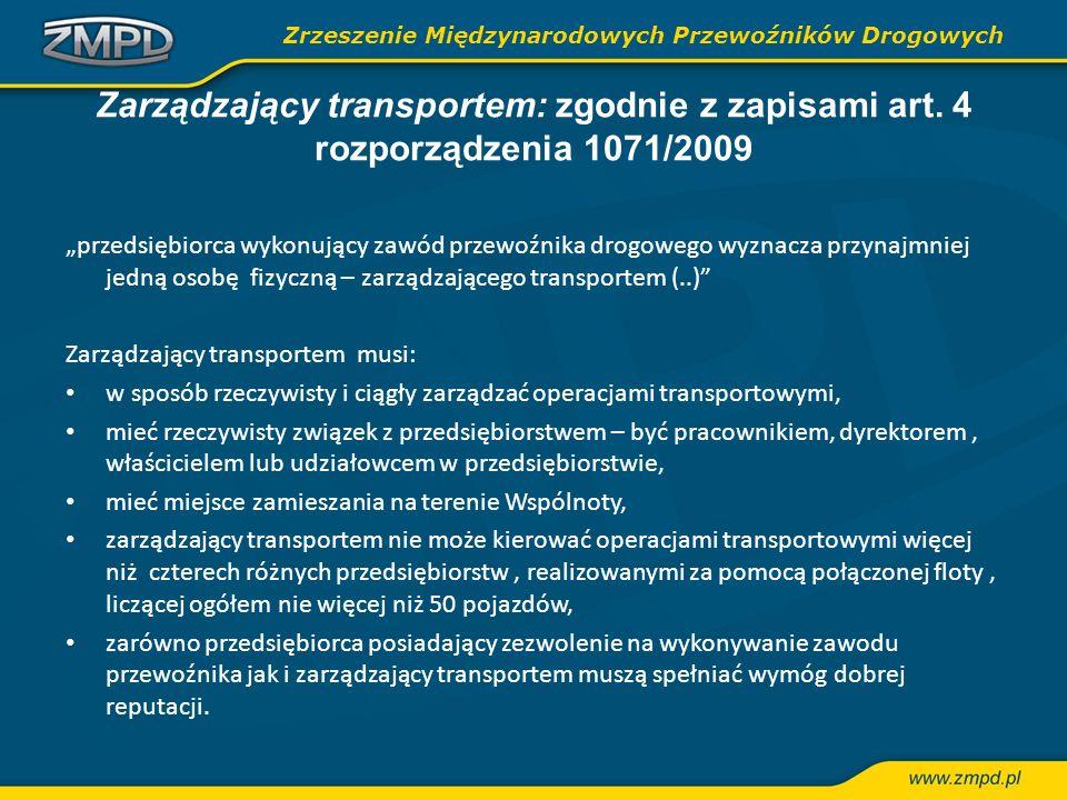 Zarządzający transportem: zgodnie z zapisami art. 4 rozporządzenia 1071/2009 przedsiębiorca wykonujący zawód przewoźnika drogowego wyznacza przynajmni