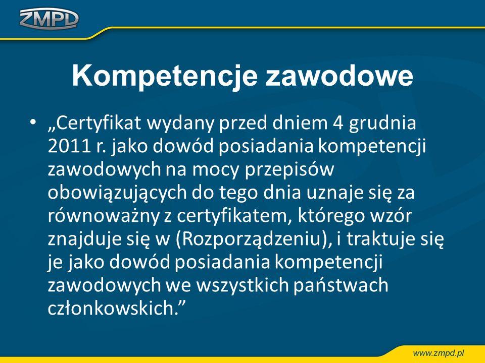 Kompetencje zawodowe Certyfikat wydany przed dniem 4 grudnia 2011 r. jako dowód posiadania kompetencji zawodowych na mocy przepisów obowiązujących do