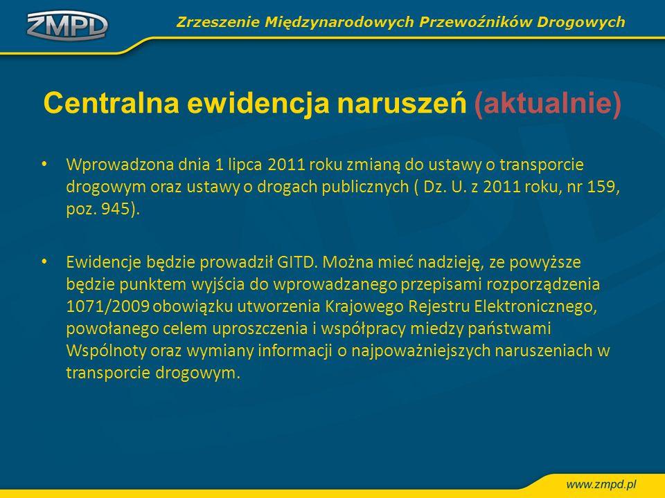 Centralna ewidencja naruszeń (aktualnie) Wprowadzona dnia 1 lipca 2011 roku zmianą do ustawy o transporcie drogowym oraz ustawy o drogach publicznych