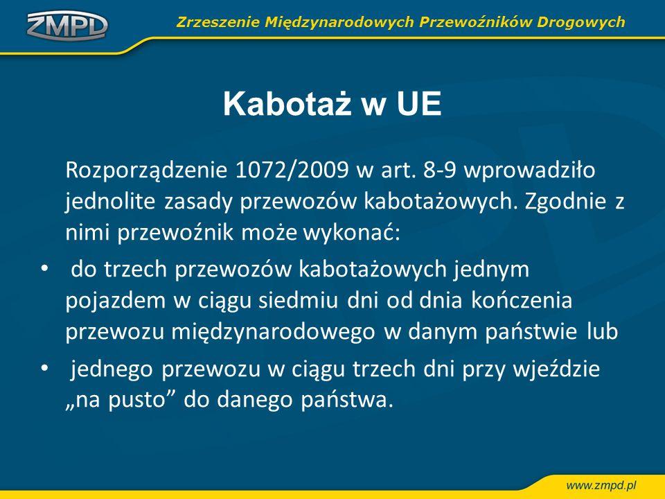 Kabotaż w UE Rozporządzenie 1072/2009 w art. 8-9 wprowadziło jednolite zasady przewozów kabotażowych. Zgodnie z nimi przewoźnik może wykonać: do trzec