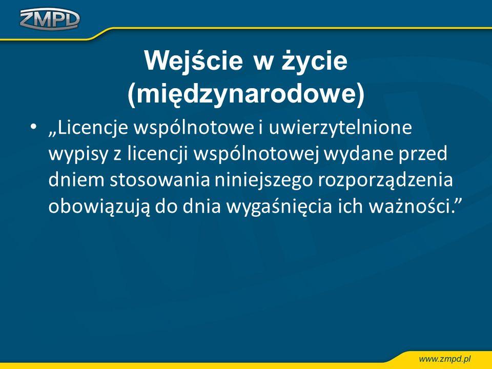 Wejście w życie (międzynarodowe) Licencje wspólnotowe i uwierzytelnione wypisy z licencji wspólnotowej wydane przed dniem stosowania niniejszego rozpo