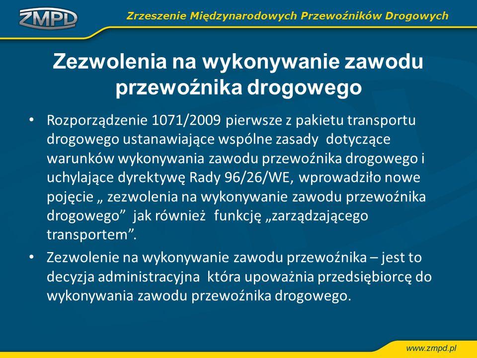 Zezwolenia na wykonywanie zawodu przewoźnika drogowego Rozporządzenie 1071/2009 pierwsze z pakietu transportu drogowego ustanawiające wspólne zasady d