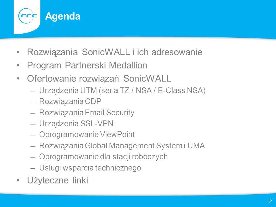 2 Agenda Rozwiązania SonicWALL i ich adresowanie Program Partnerski Medallion Ofertowanie rozwiązań SonicWALL –Urządzenia UTM (seria TZ / NSA / E-Clas