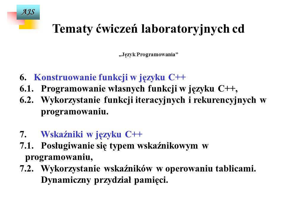 AJS Tematy ćwiczeń laboratoryjnych cd Język Programowania 3. 3.Organizacja obliczeń cyklicznych w programie (pętle) 3.1. Pętle o nieokreślonej liczbie