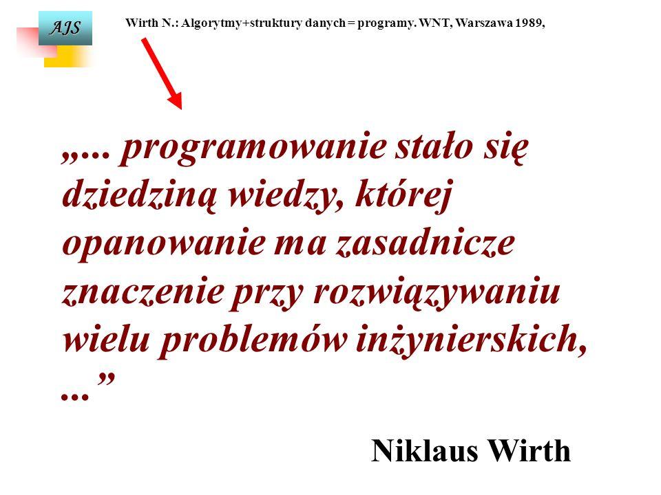 AJS 1. Wróblewski P.: Język C++ dla programistów. Wyd. Helion, Gliwice 1994, 2. Kernighan B., Ritchie D.: Język C. WNT, Warszawa 1988 3. Lippman S.: P