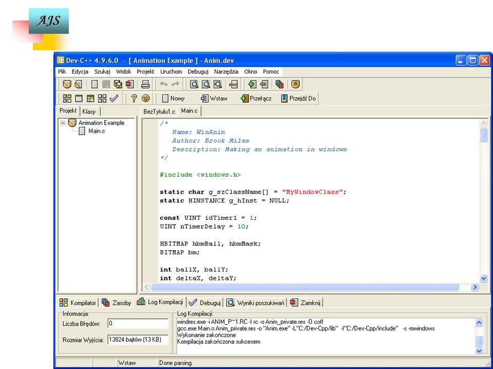 AJS Komputer Kod źródłowy program źródłowy [*.cpp] Kod kompilowany kod binarny [*.obj] Kod wykonywalny Kod maszynowy [*.exe] Zintegrowane środowisko p