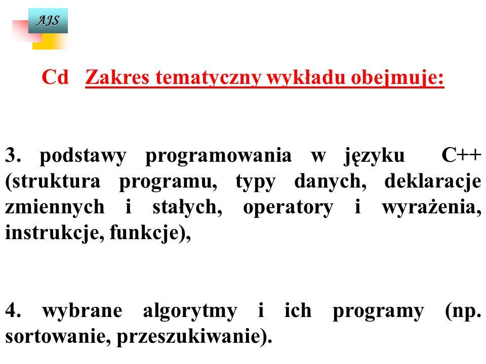 AJS Zakres tematyczny wykładu obejmuje: 1. 1.analizę problemu na przykładach ściśle związanych z kierunkiem studiowania i poszukiwanie metody (metod)