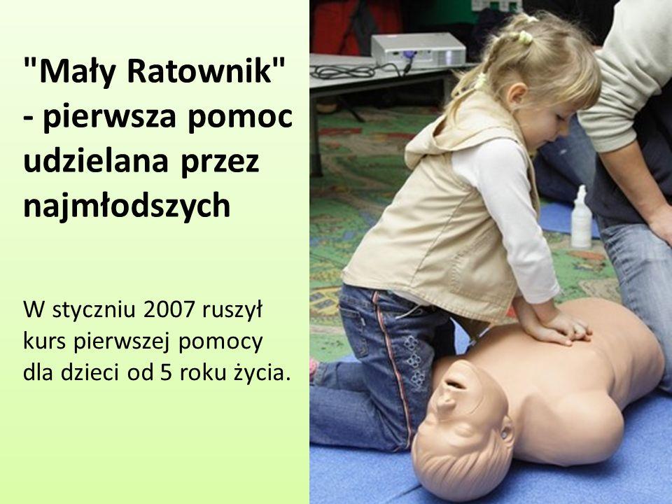 W styczniu 2007 ruszył kurs pierwszej pomocy dla dzieci od 5 roku życia.