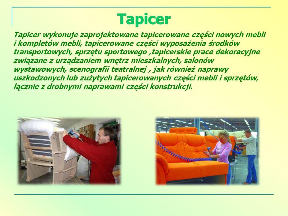 Tapicer wykonuje zaprojektowane tapicerowane części nowych mebli i kompletów mebli, tapicerowane części wyposażenia środków transportowych, sprzętu sp