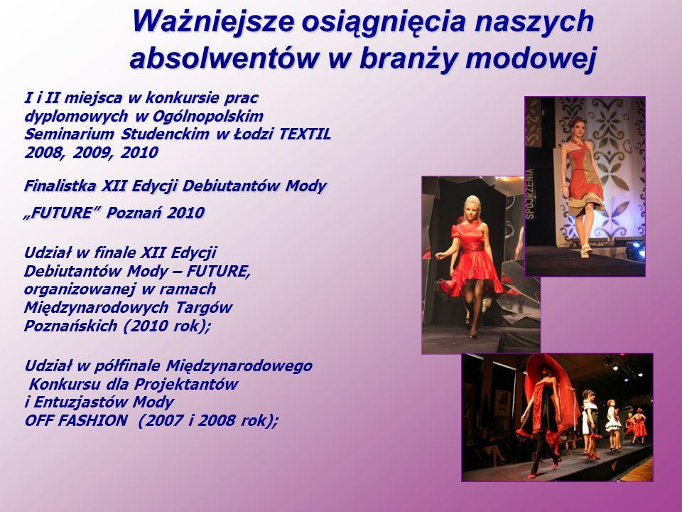 Ważniejsze osiągnięcia naszych absolwentów w branży modowej I i II miejsca w konkursie prac dyplomowych w Ogólnopolskim Seminarium Studenckim w Łodzi