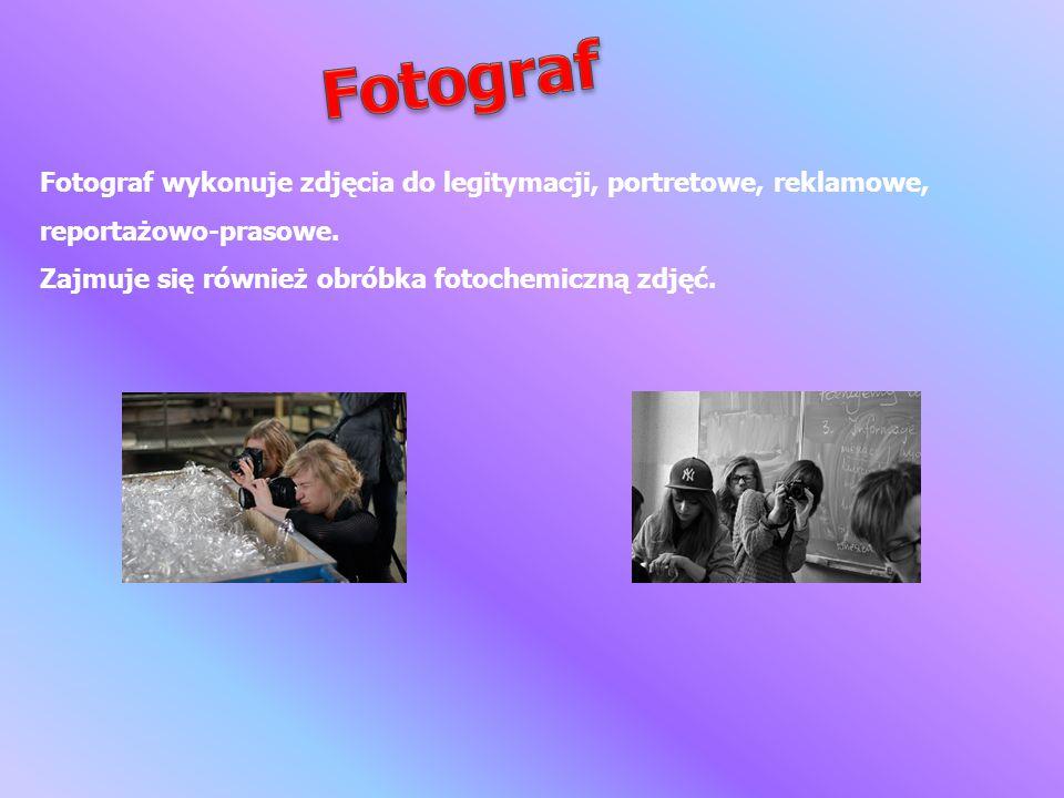 Fotograf wykonuje zdjęcia do legitymacji, portretowe, reklamowe, reportażowo-prasowe. Zajmuje się również obróbka fotochemiczną zdjęć.