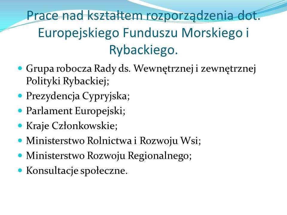 Prace nad kształtem rozporządzenia dot. Europejskiego Funduszu Morskiego i Rybackiego.