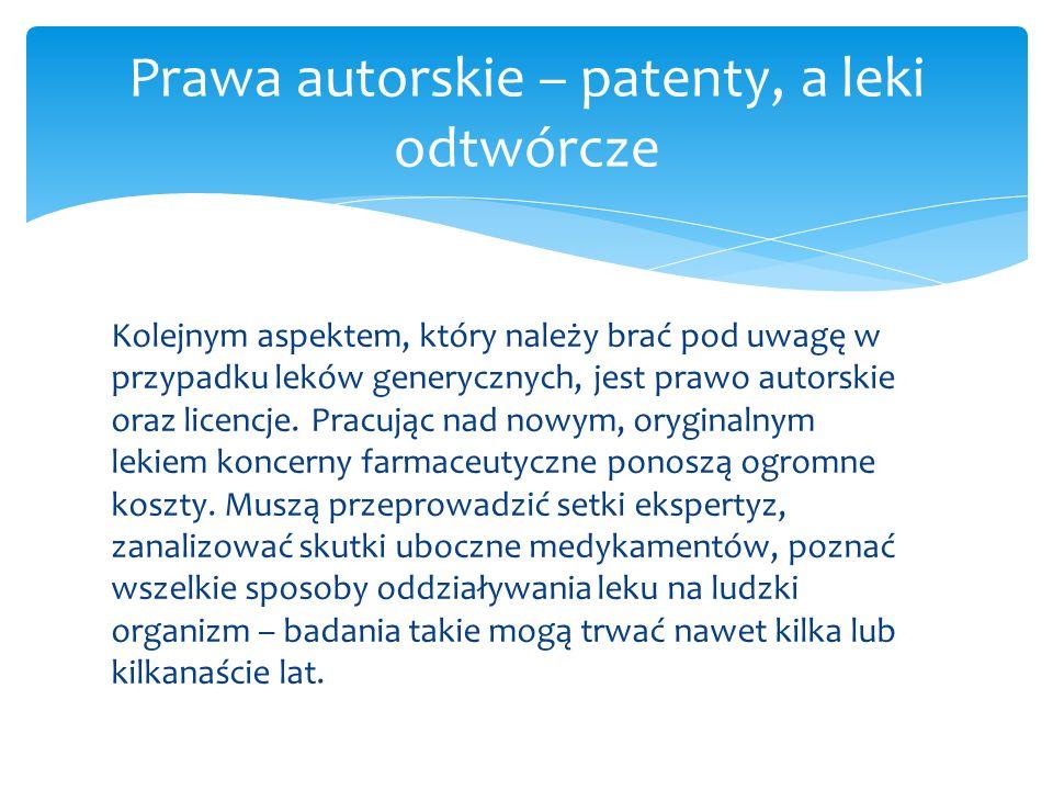 Prawa autorskie – patenty, a leki odtwórcze Kolejnym aspektem, który należy brać pod uwagę w przypadku leków generycznych, jest prawo autorskie oraz l