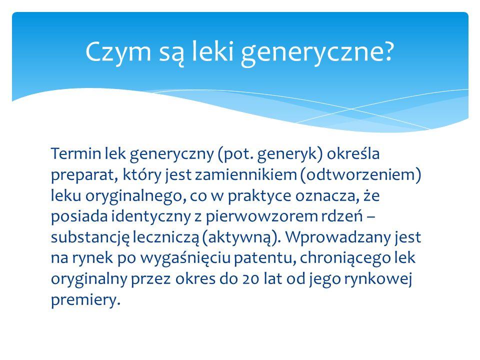 Termin lek generyczny (pot. generyk) określa preparat, który jest zamiennikiem (odtworzeniem) leku oryginalnego, co w praktyce oznacza, że posiada ide