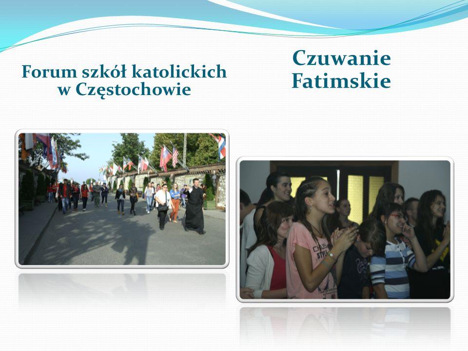 Forum szkół katolickich w Częstochowie Czuwanie Fatimskie