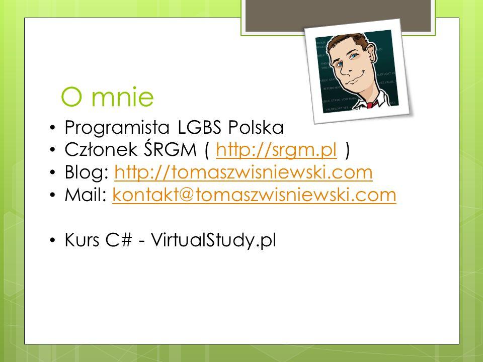 O mnie Programista LGBS Polska Członek ŚRGM ( http://srgm.pl )http://srgm.pl Blog: http://tomaszwisniewski.comhttp://tomaszwisniewski.com Mail: kontak