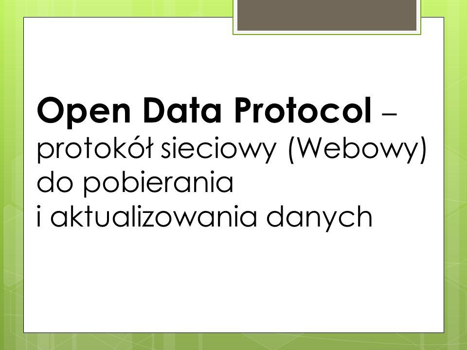 Open Data Protocol – protokół sieciowy (Webowy) do pobierania i aktualizowania danych