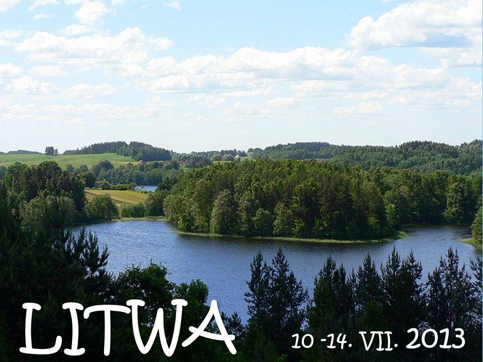 LITWA 10 -14. VII. 2013 2013 LITWA 10 -14. VII. 2013 2013