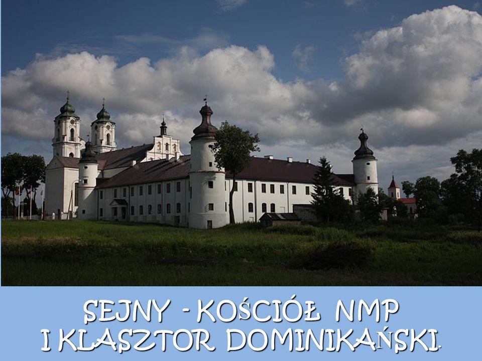 SEJNY - KO Ś CIÓŁ NMP I KLASZTOR DOMINIKA Ń SKI.