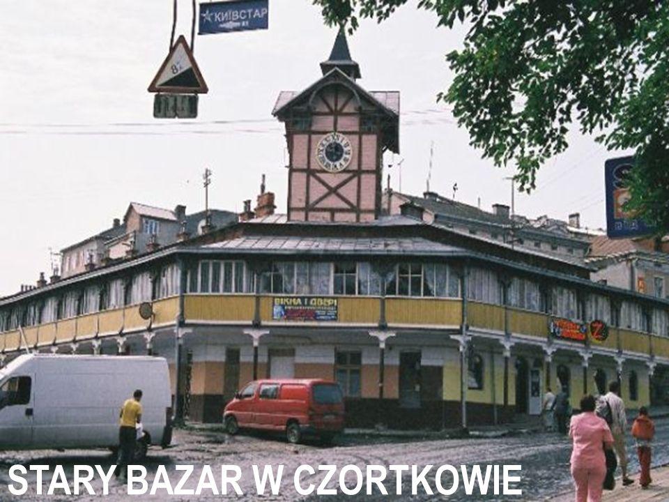 STARY BAZAR W CZORTKOWIE
