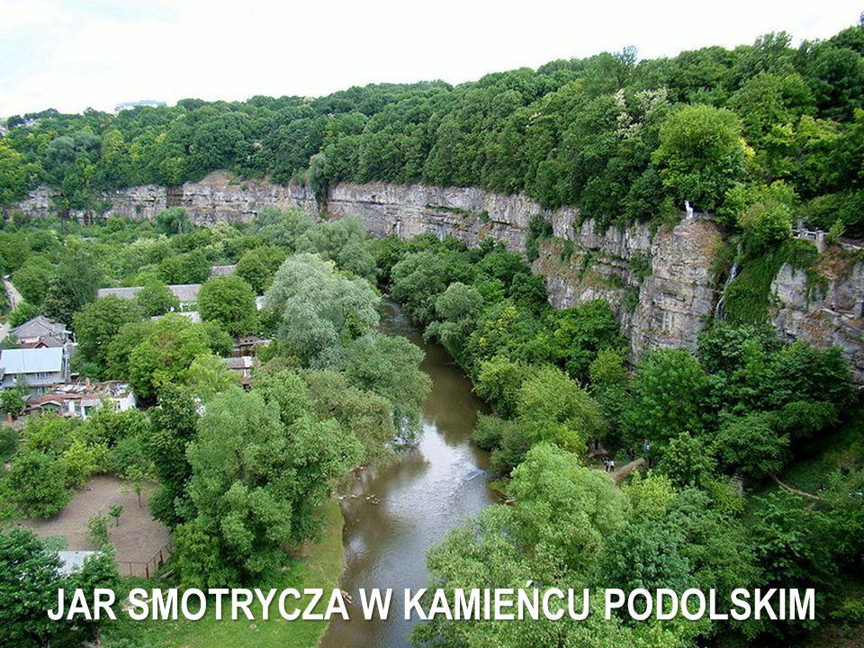 JAR SMOTRYCZA W KAMIEŃCU PODOLSKIM