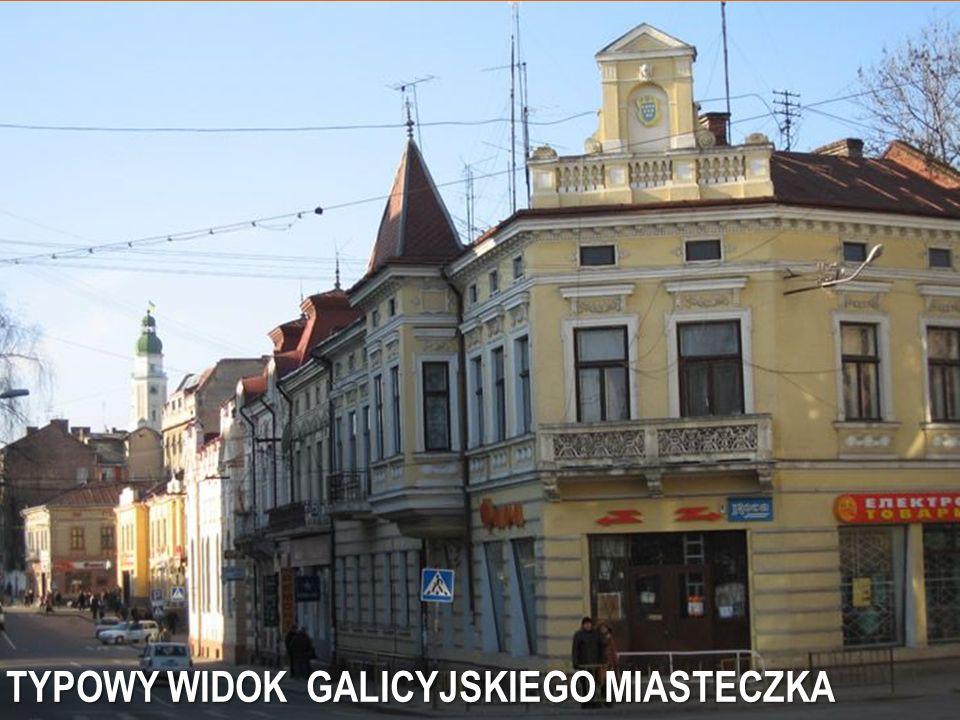 TYPOWY WIDOK GALICYJSKIEGO MIASTECZKA