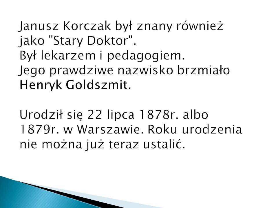 Janusz Korczak był znany również jako