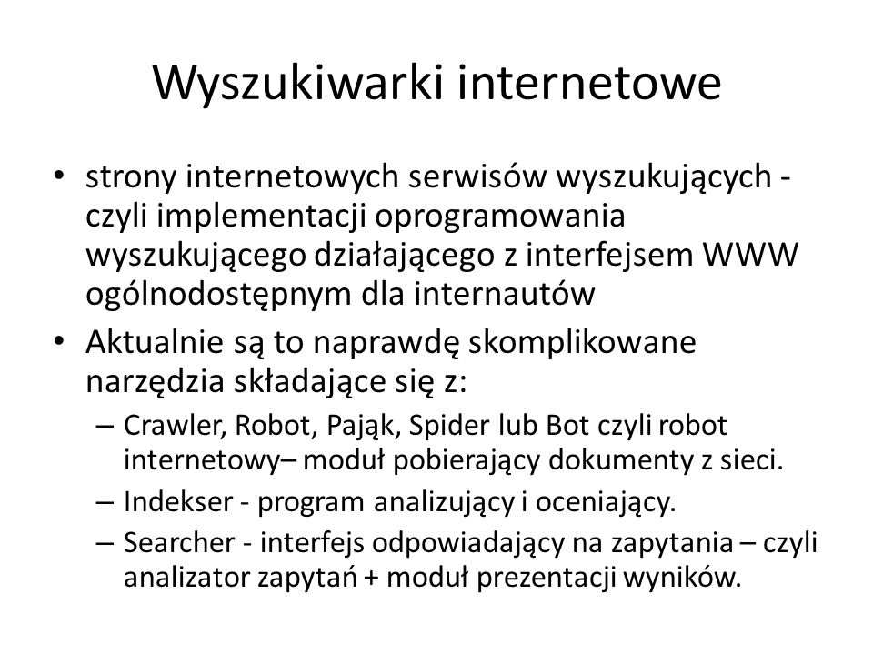 Wyszukiwarki internetowe strony internetowych serwisów wyszukujących - czyli implementacji oprogramowania wyszukującego działającego z interfejsem WWW