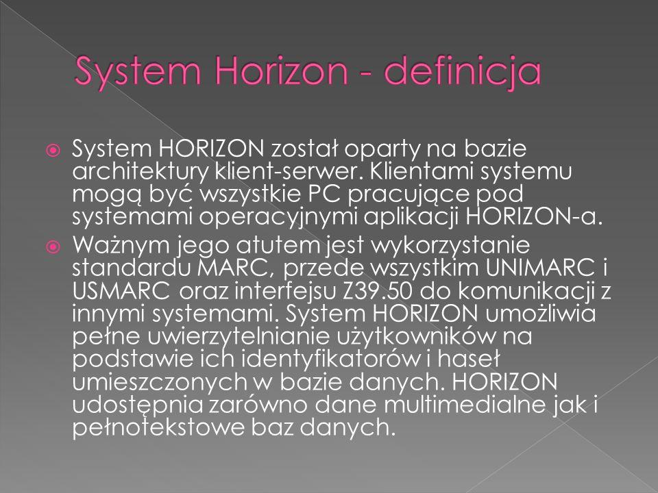 System HORIZON został oparty na bazie architektury klient-serwer.