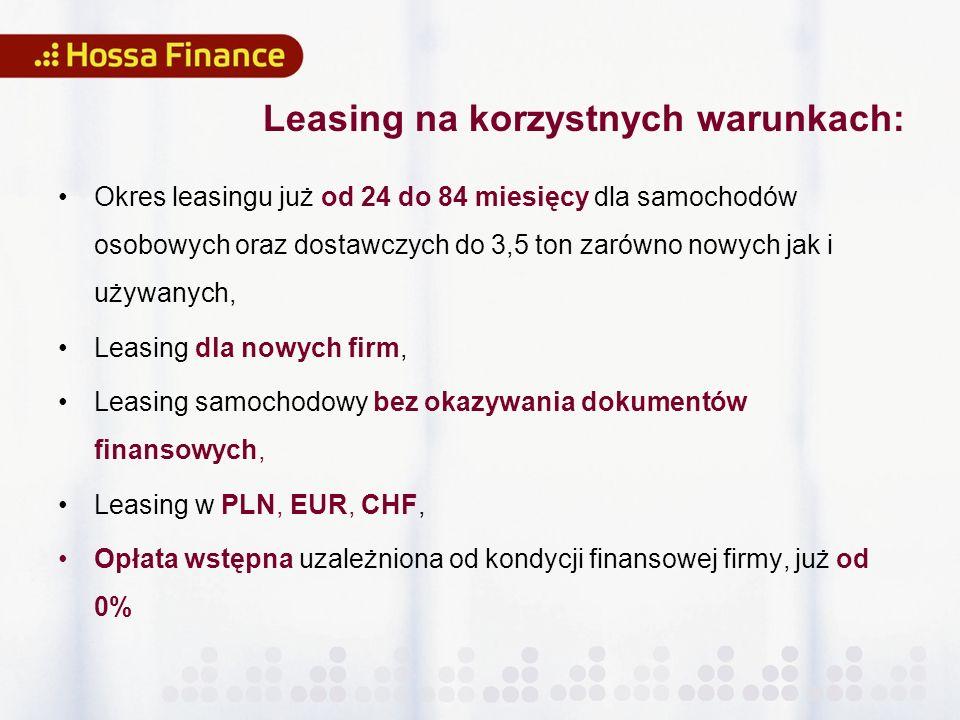 Okres leasingu już od 24 do 84 miesięcy dla samochodów osobowych oraz dostawczych do 3,5 ton zarówno nowych jak i używanych, Leasing dla nowych firm, Leasing samochodowy bez okazywania dokumentów finansowych, Leasing w PLN, EUR, CHF, Opłata wstępna uzależniona od kondycji finansowej firmy, już od 0% Leasing na korzystnych warunkach: