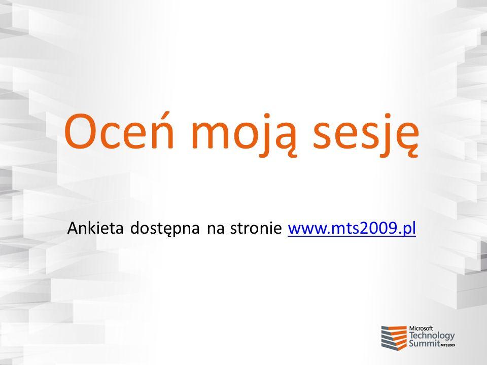 Oceń moją sesję Ankieta dostępna na stronie www.mts2009.plwww.mts2009.pl