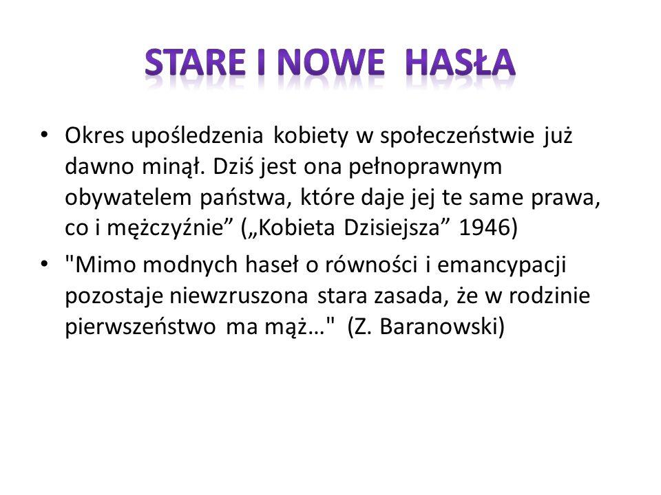 Kobieta polska będzie filarem moralnej tężyzny narodu.