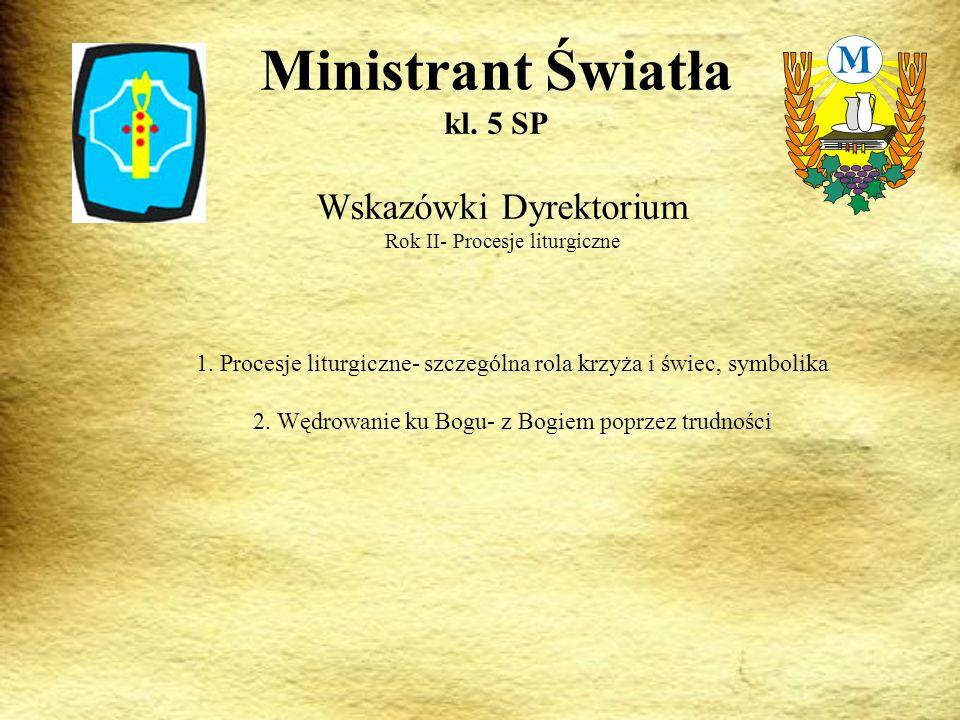 Wskazówki Dyrektorium Rok II- Procesje liturgiczne Ministrant Światła kl.