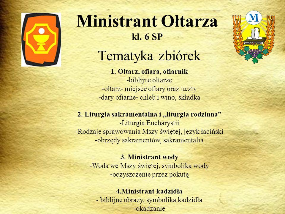 Tematyka zbiórek Ministrant Ołtarza kl.6 SP 1.